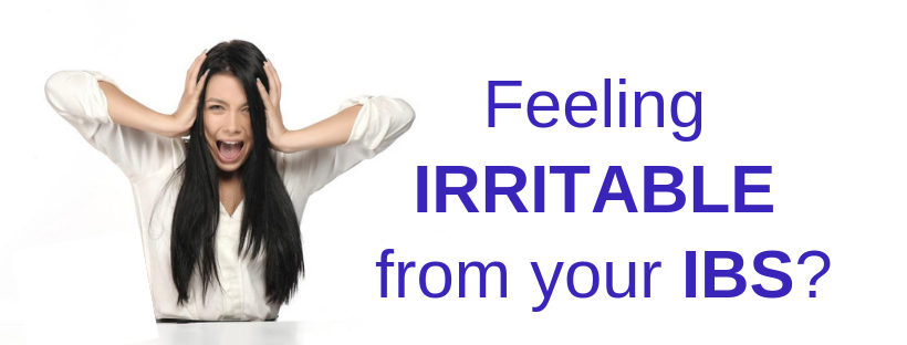Feeling irritable from your IBS or Irritable Bowel Syndrome