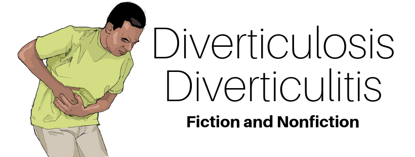 Diverticulosis/diverticulitis: Fiction and Nonfiction
